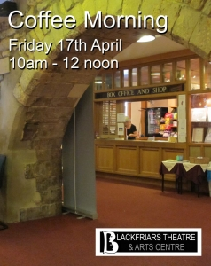 Blackfriars Coffee Morning - Friday 17th April
