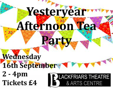 YESTERYEAR AFTERNOON TEA PARTY - 16th September 2015