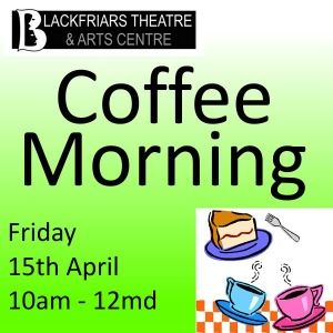 Coffee Morning - Friday 15th April