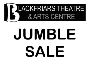 Blackfriars Theatre - Jumble Sale - Sunday 17th April