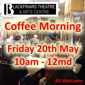 Coffee Morning - Friday 20th May