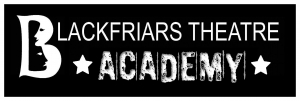 Blackfriars Theatre Academy - New Team Appointed