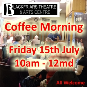 July Coffee Morning - Friday 15th July
