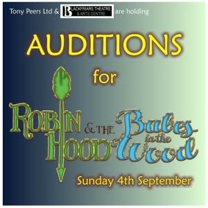Pantomime Auditions - Robin Hood & the Babes in the Wood