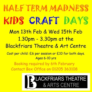 HALF TERM MADNESS - KIDS CRAFT DAYS