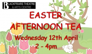 Blackfriars Easter Afternoon Tea Party - Wed 12th April