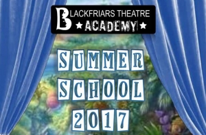 Blackfriars Theatre  - SUMMER SCHOOL