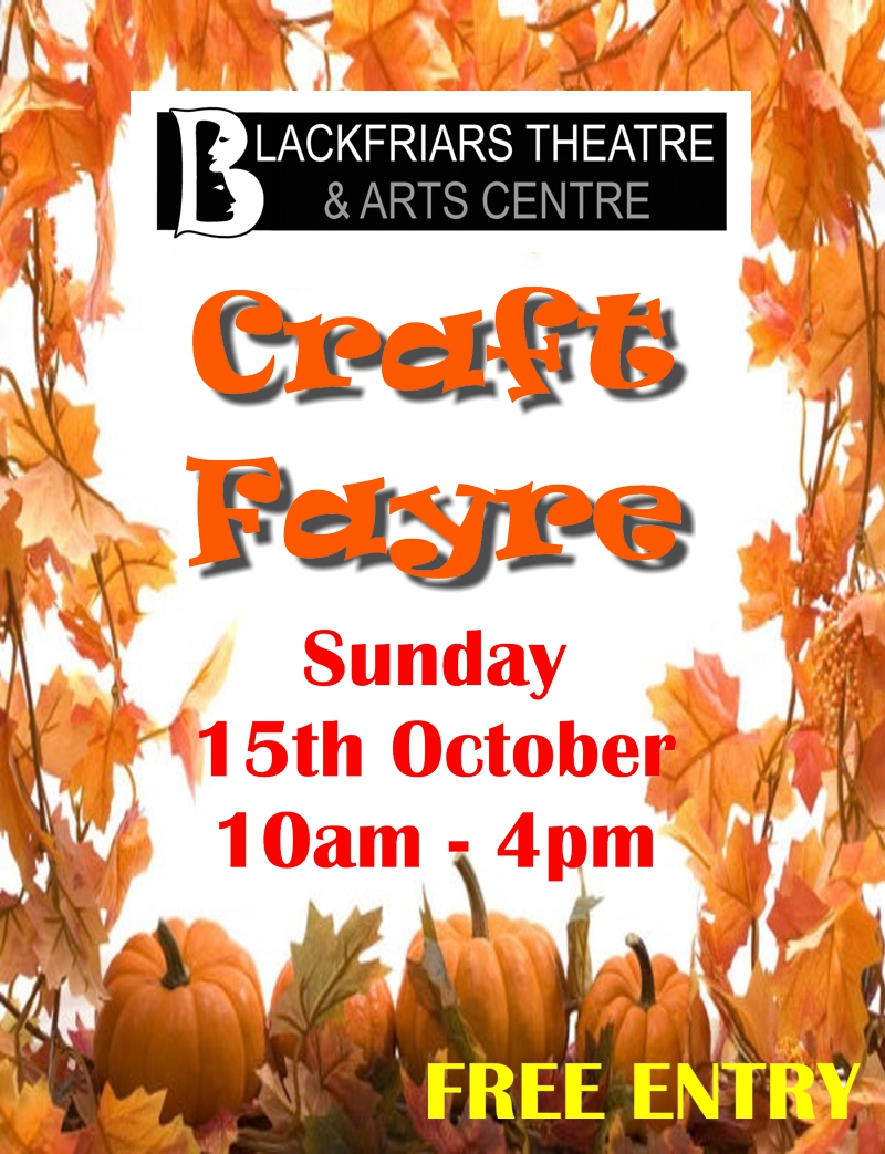 Blackfriars Craft Fayre - Sunday 15th October