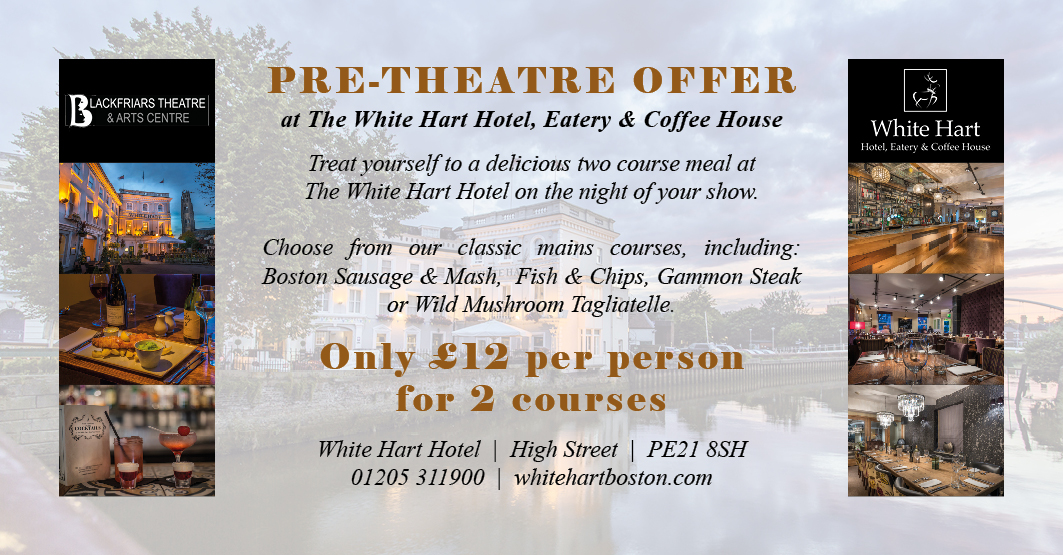 The White Harts - Pre-Theatre Dinner Deal continues for 2018