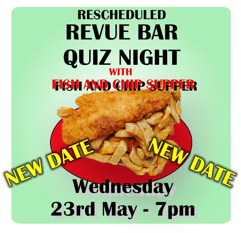 Re-Scheduled Fish and Chip Supper Quiz Night - Wed 23rd May 2018