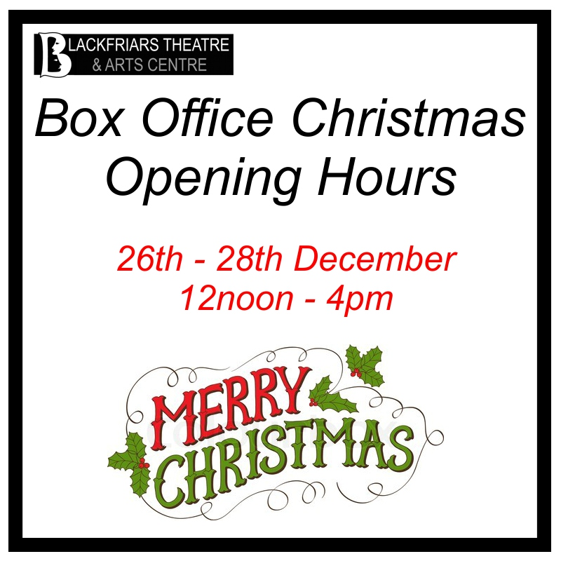 Blackfriars Box Office Christmas Opening Hours 2018