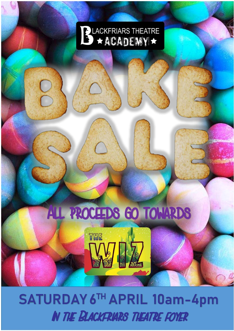 Blackfriars Theatre Academy  - Bake Sale April 2019
